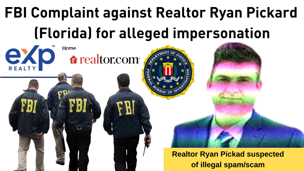 FBI Complaint against Ryan Pickard Realtor (Florida) from EXP realty and First Choice Home Team